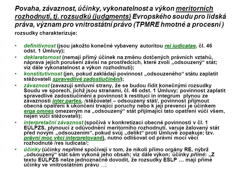 Povaha, závaznost, účinky, vykonatelnost a výkon meritorních rozhodnutí, tj. rozsudků (judgments) Evropského soudu pro lidská práva, význam pro vnitro