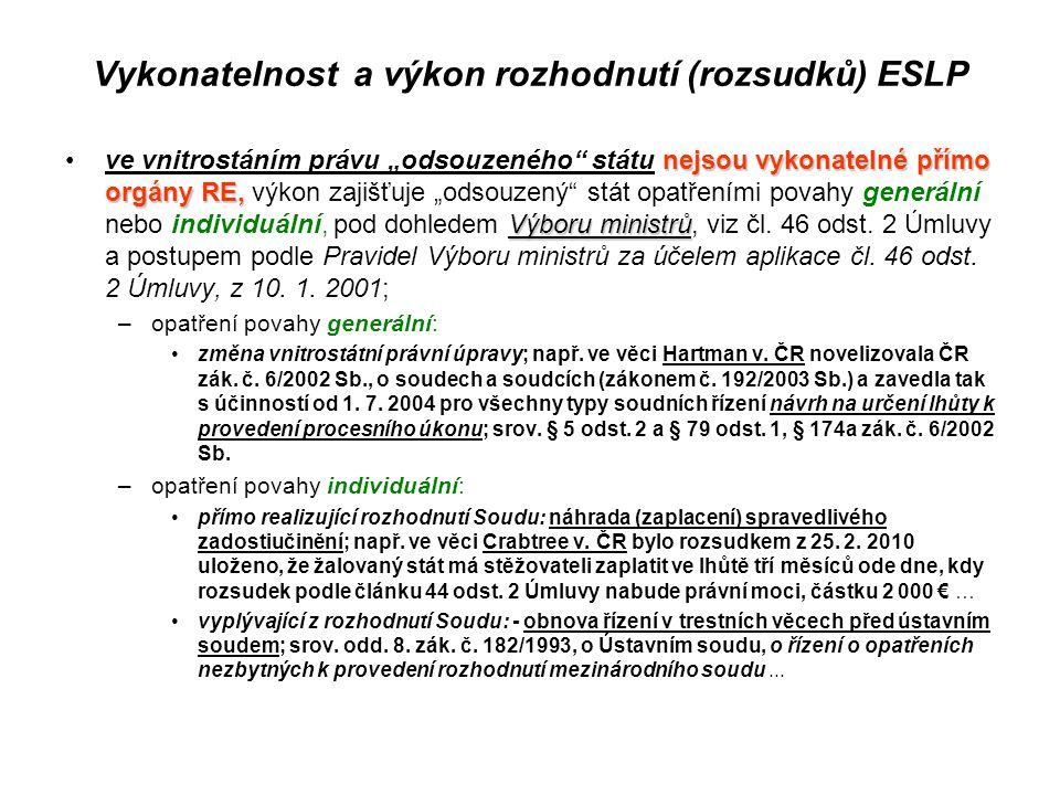 """Vykonatelnost a výkon rozhodnutí (rozsudků) ESLP nejsou vykonatelné přímo orgány RE, Výboru ministrůve vnitrostáním právu """"odsouzeného"""" státu nejsou v"""