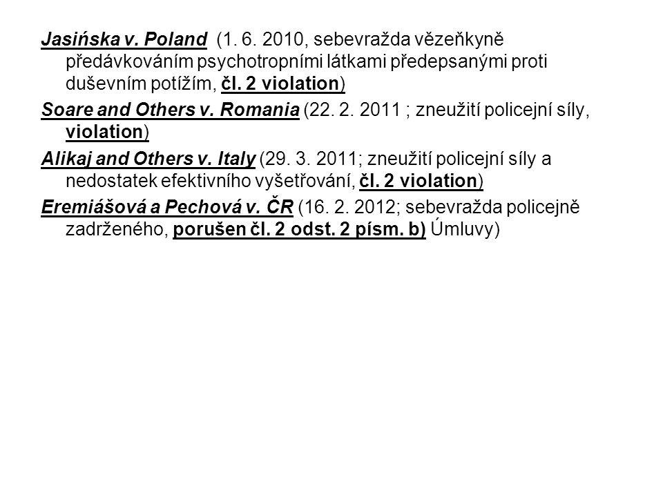 Jasińska v. Poland (1. 6. 2010, sebevražda vězeňkyně předávkováním psychotropními látkami předepsanými proti duševním potížím, čl. 2 violation) Soare