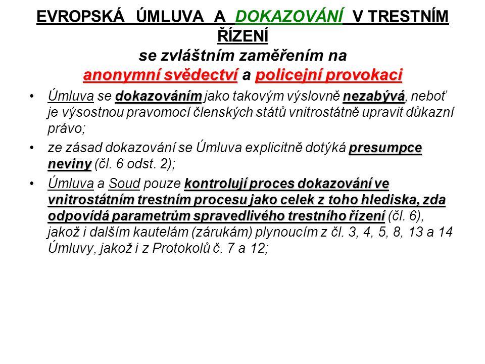 anonymní svědectvípolicejní provokaci EVROPSKÁ ÚMLUVA A DOKAZOVÁNÍ V TRESTNÍM ŘÍZENÍ se zvláštním zaměřením na anonymní svědectví a policejní provokac