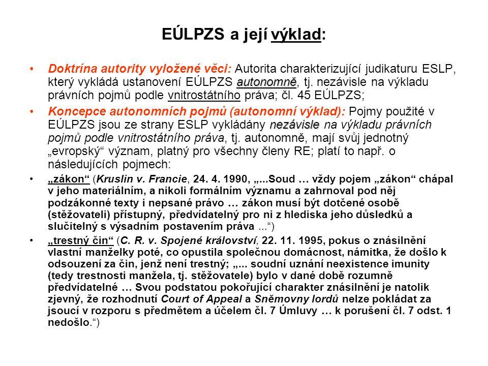 EÚLPZS a její výklad: autonomněDoktrína autority vyložené věci: Autorita charakterizující judikaturu ESLP, který vykládá ustanovení EÚLPZS autonomně,