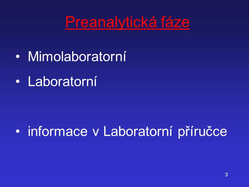 3 Preanalytická fáze Mimolaboratorní Laboratorní informace v Laboratorní příručce