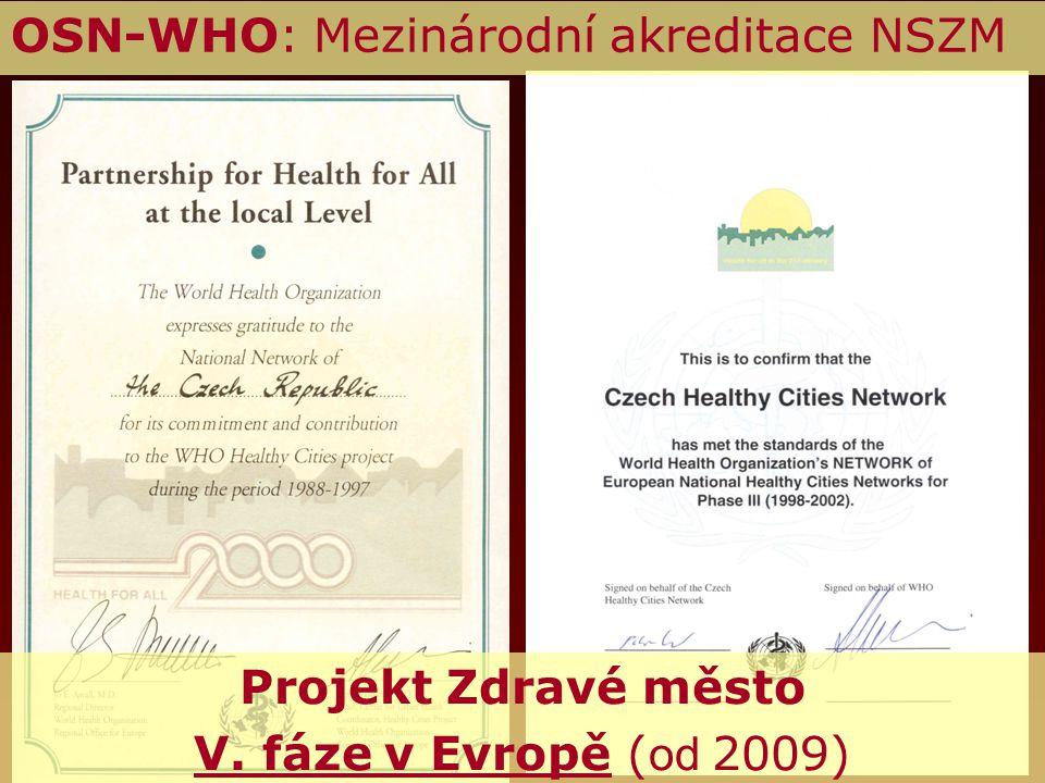 OSN-WHO: Mezinárodní akreditace NSZM Projekt Zdravé město V. fáze v Evropě ( od 2009)