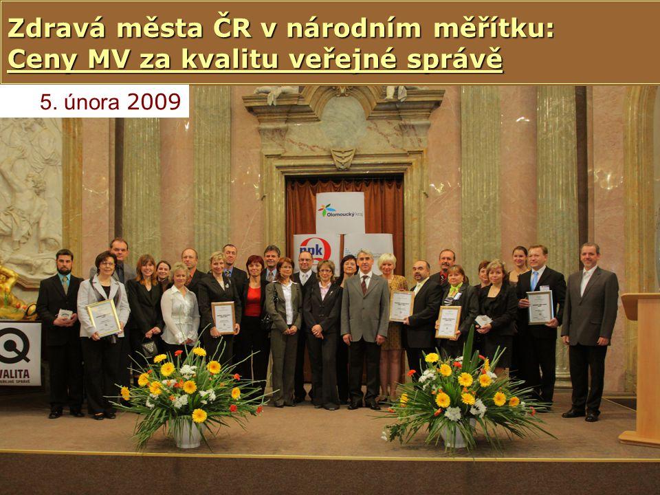 © NSZM ČR8 5. února 2009 Zdravá města ČR v národním měřítku: Ceny MV za kvalitu veřejné správě