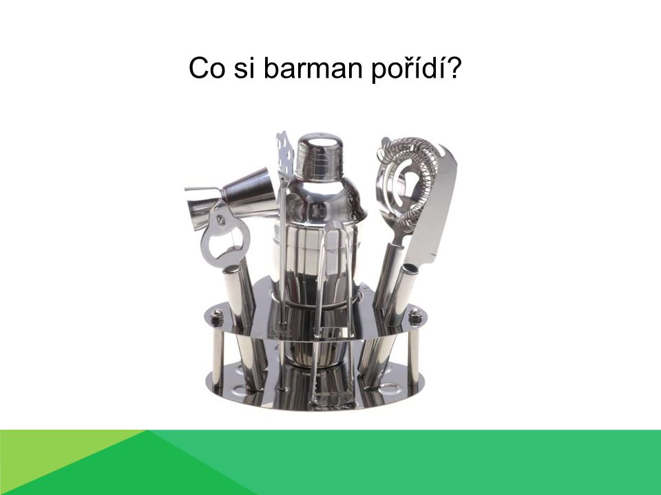 Co si barman pořídí?