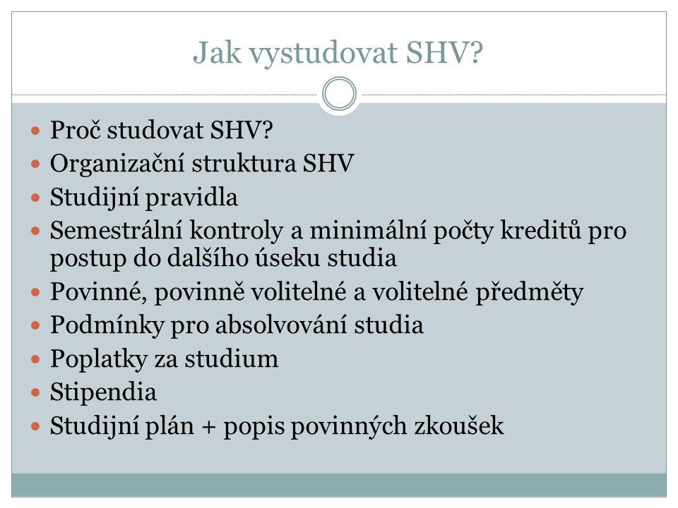 Jak vystudovat SHV.Proč studovat SHV.