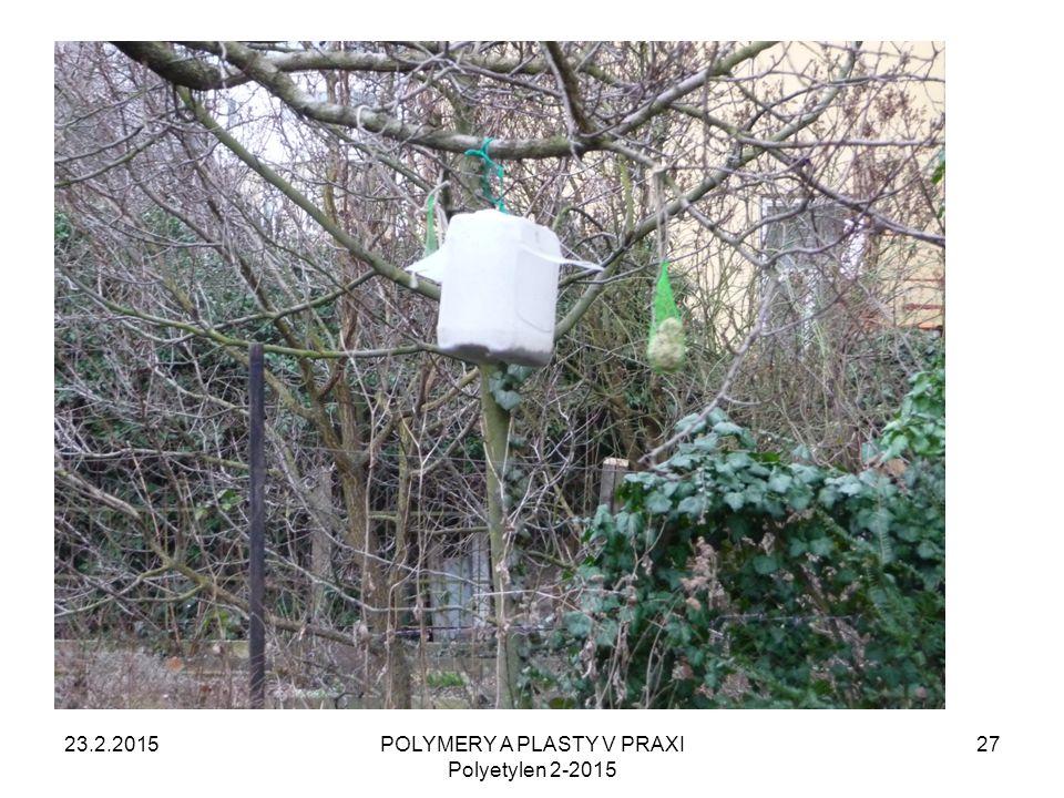 23.2.2015POLYMERY A PLASTY V PRAXI Polyetylen 2-2015 27