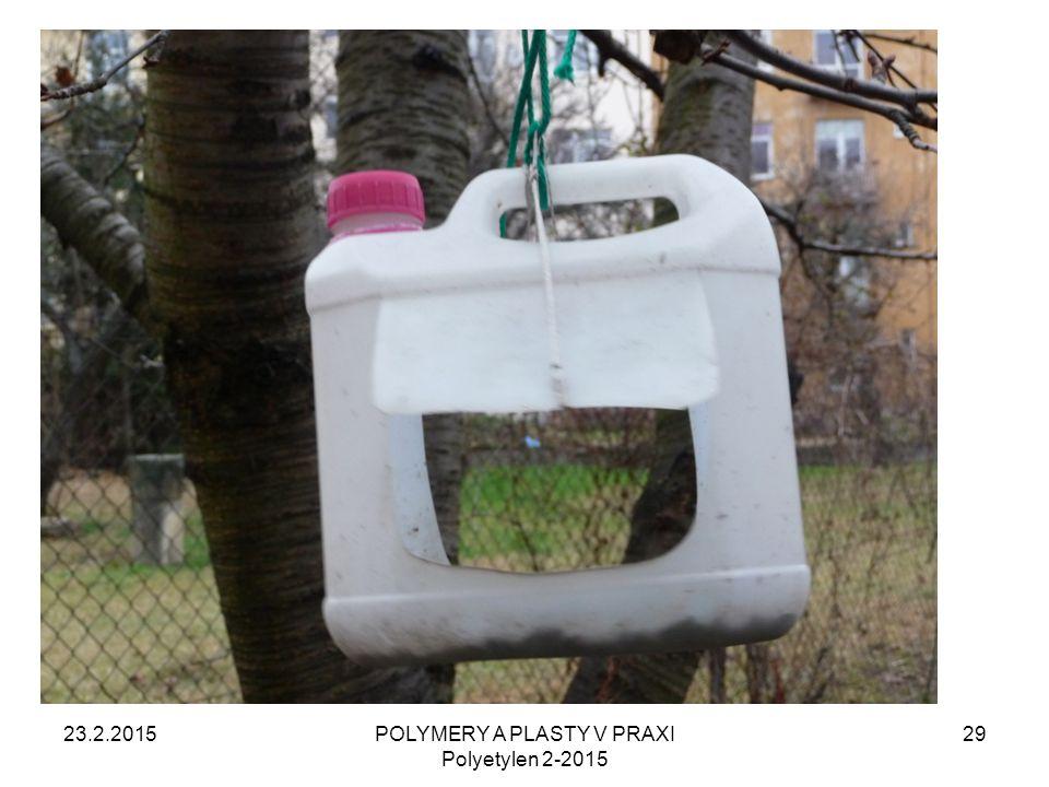23.2.2015POLYMERY A PLASTY V PRAXI Polyetylen 2-2015 29