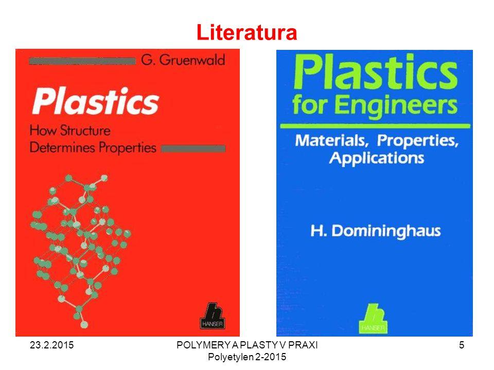 POLYMERY A PLASTY V PRAXI Polyetylen 2-2015 5 Literatura 23.2.2015