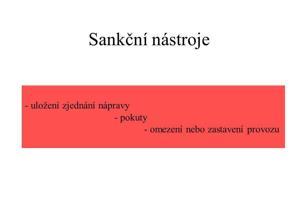 Sankční nástroje - uložení zjednání nápravy - pokuty - omezení nebo zastavení provozu