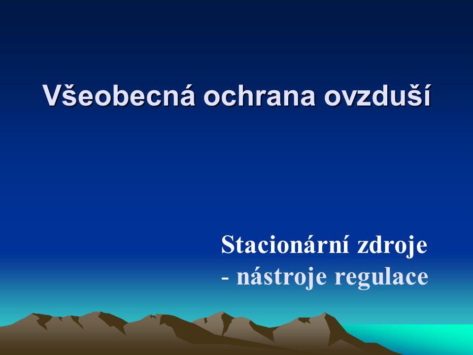 Všeobecná ochrana ovzduší Stacionární zdroje - nástroje regulace