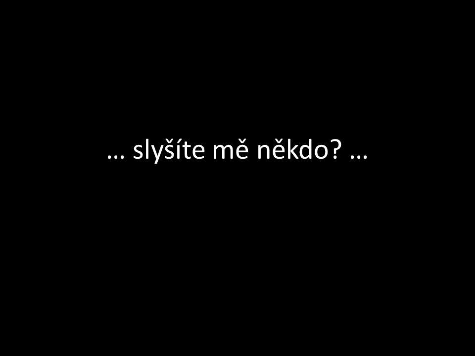 … potřebuju Vás …