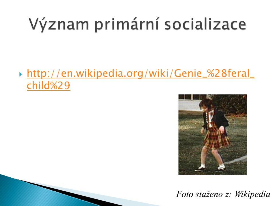  http://en.wikipedia.org/wiki/Genie_%28feral_ child%29 http://en.wikipedia.org/wiki/Genie_%28feral_ child%29 Foto staženo z: Wikipedia