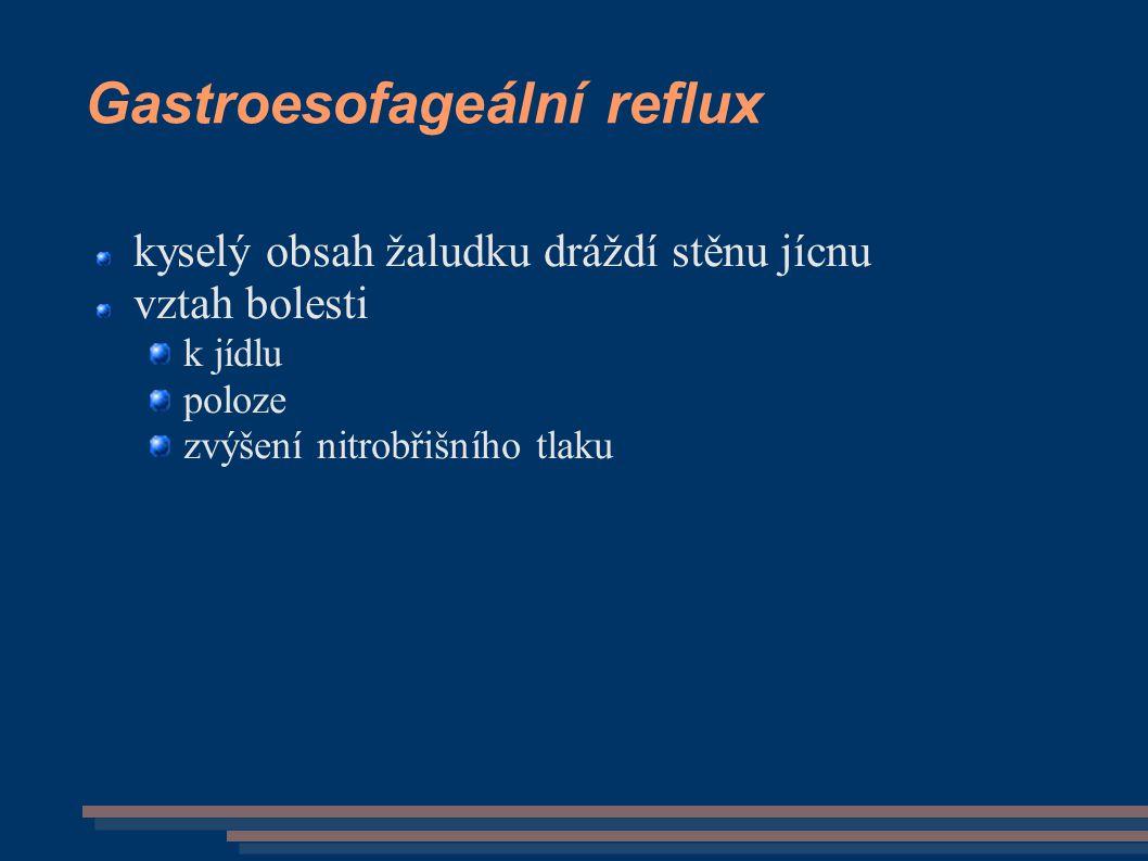 Gastroesofageální reflux kyselý obsah žaludku dráždí stěnu jícnu vztah bolesti k jídlu poloze zvýšení nitrobřišního tlaku