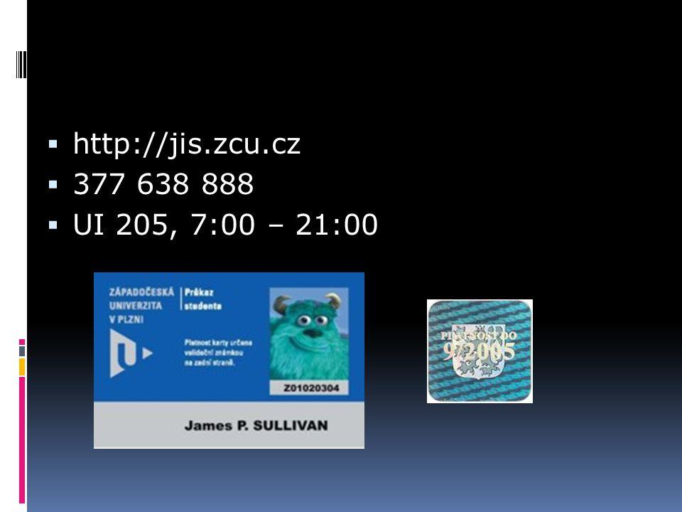  http://jis.zcu.cz  377 638 888  UI 205, 7:00 – 21:00