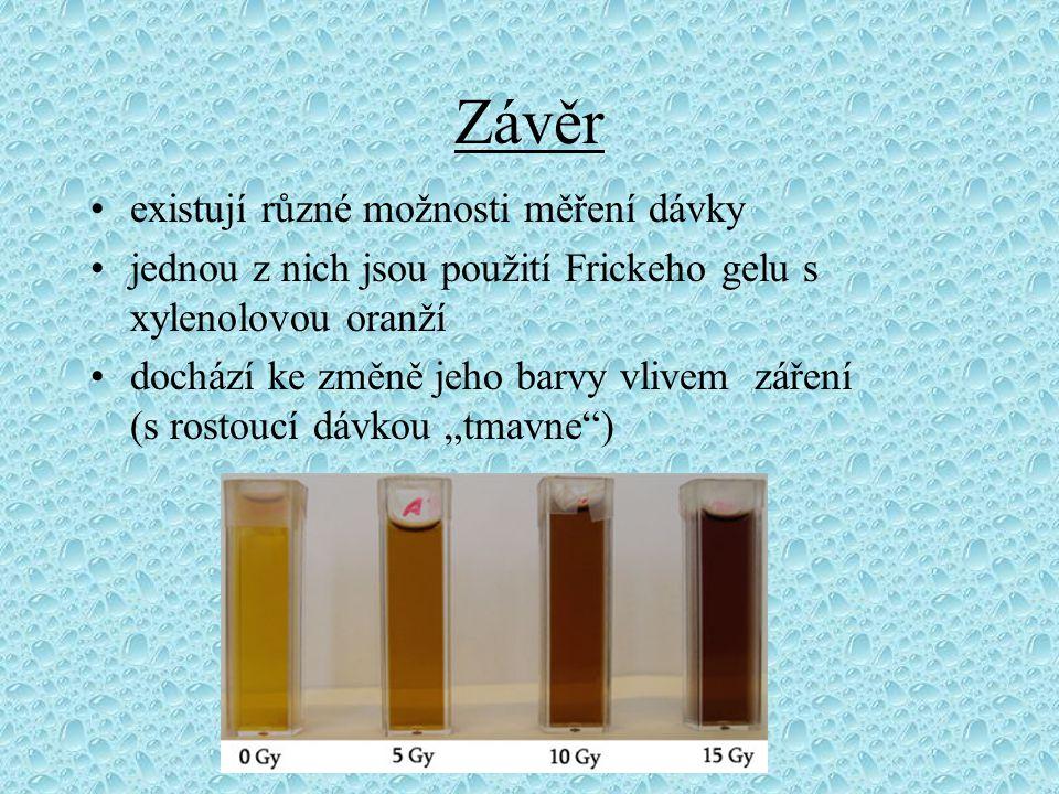 """Závěr existují různé možnosti měření dávky jednou z nich jsou použití Frickeho gelu s xylenolovou oranží dochází ke změně jeho barvy vlivem záření (s rostoucí dávkou """"tmavne )"""
