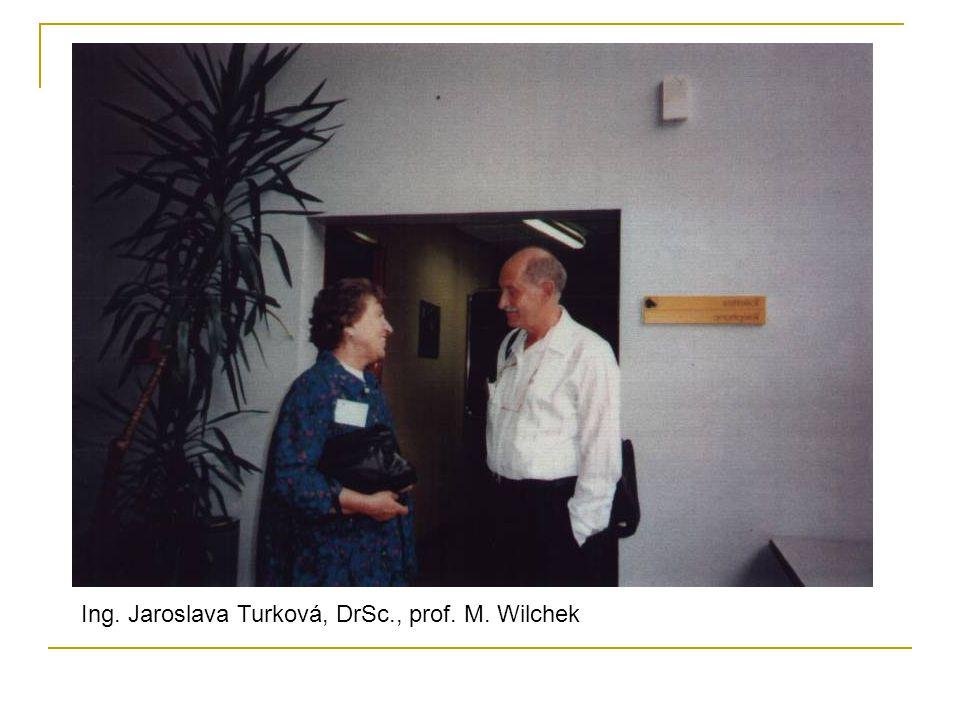 Ing. Jaroslava Turková, DrSc., prof. M. Wilchek