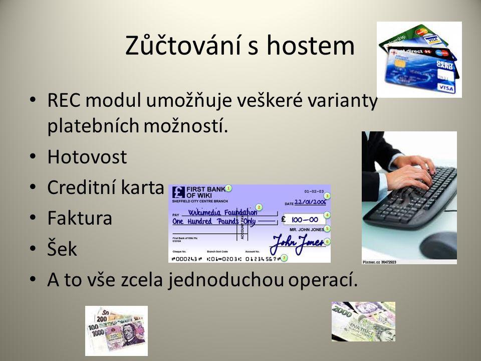 Zůčtování s hostem REC modul umožňuje veškeré varianty platebních možností.