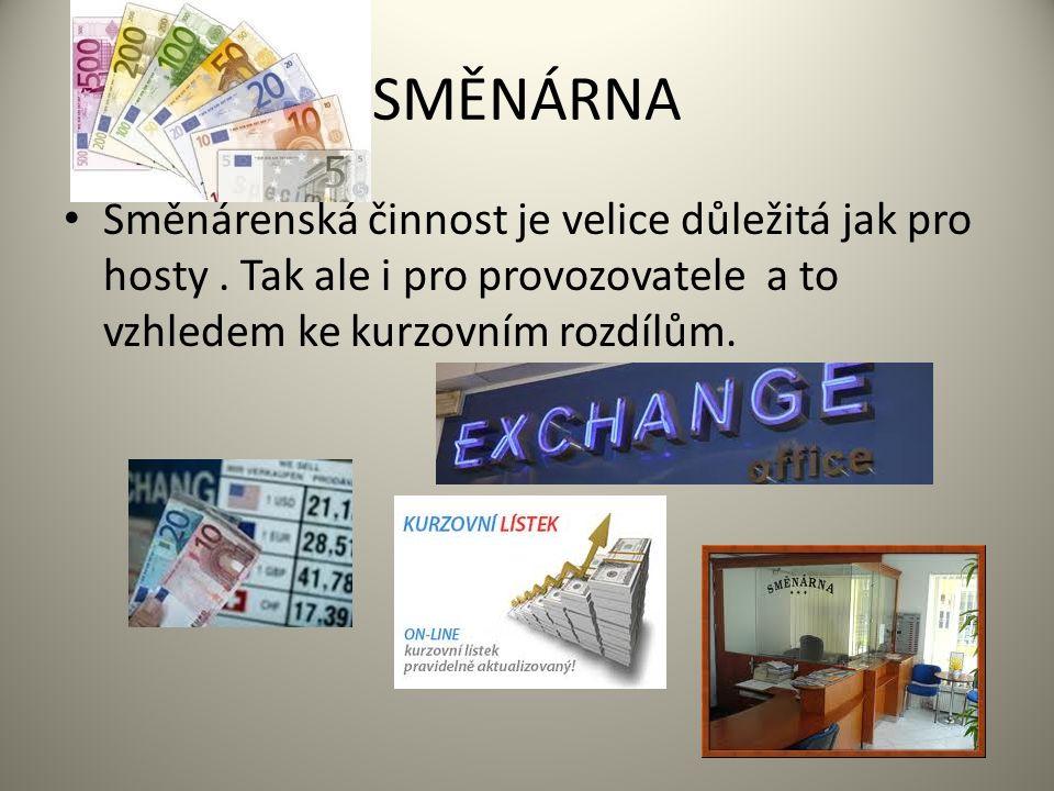 SMĚNÁRNA Směnárenská činnost je velice důležitá jak pro hosty.