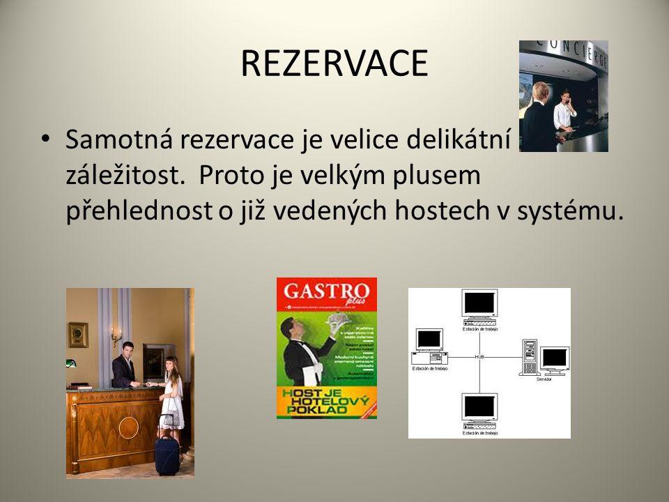 REZERVACE Samotná rezervace je velice delikátní záležitost.