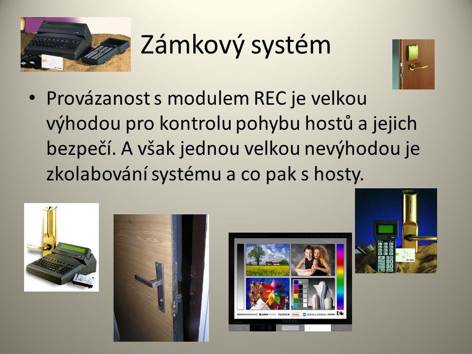 Zámkový systém Provázanost s modulem REC je velkou výhodou pro kontrolu pohybu hostů a jejich bezpečí.
