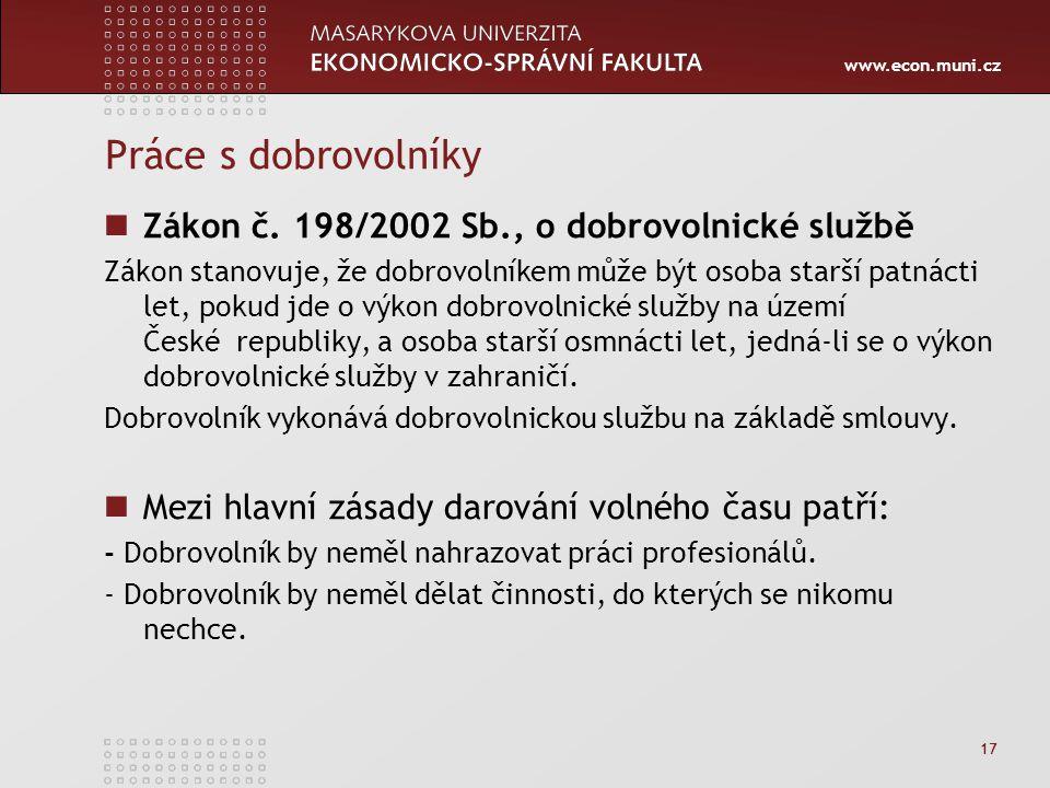 www.econ.muni.cz 17 Práce s dobrovolníky Zákon č.