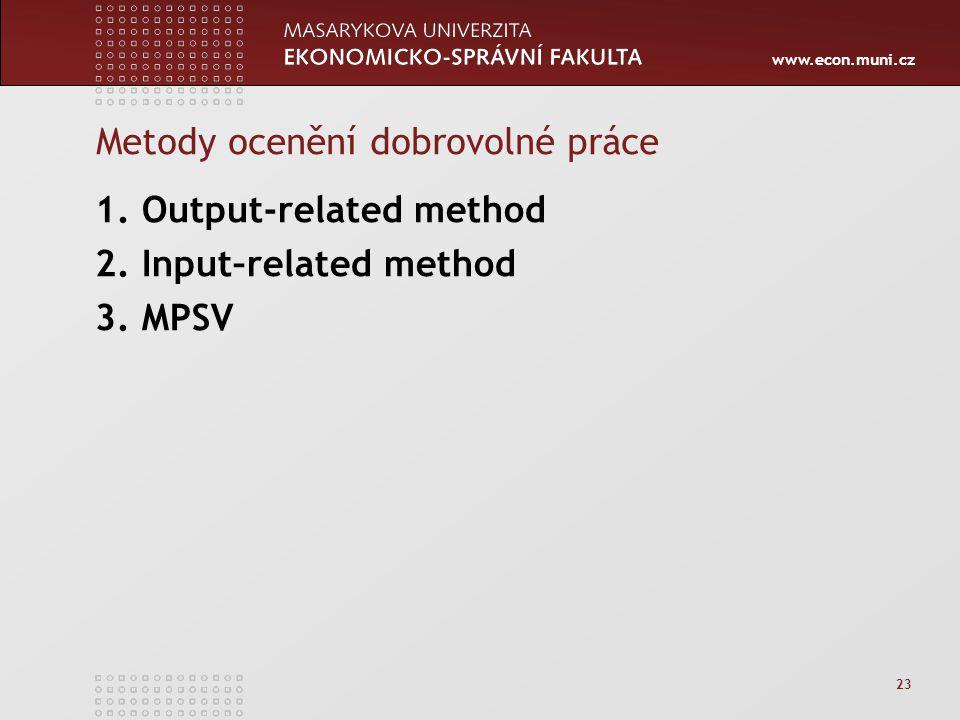 www.econ.muni.cz 23 Metody ocenění dobrovolné práce 1.