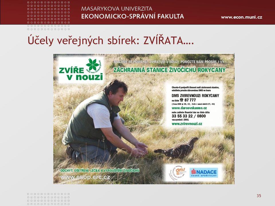www.econ.muni.cz 35 Účely veřejných sbírek: ZVÍŘATA….