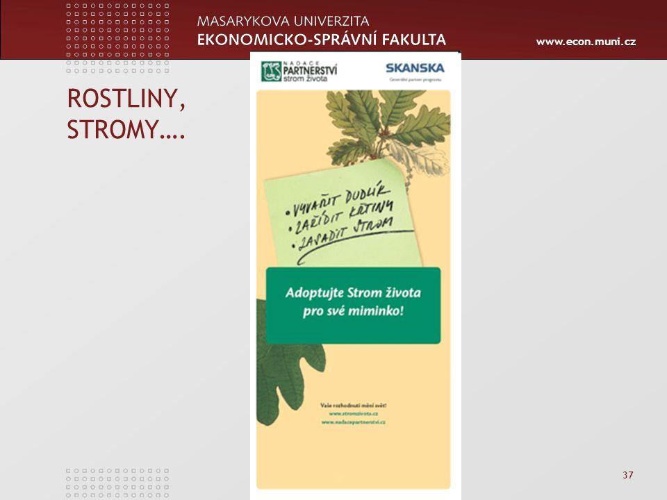 www.econ.muni.cz ROSTLINY, STROMY…. 37