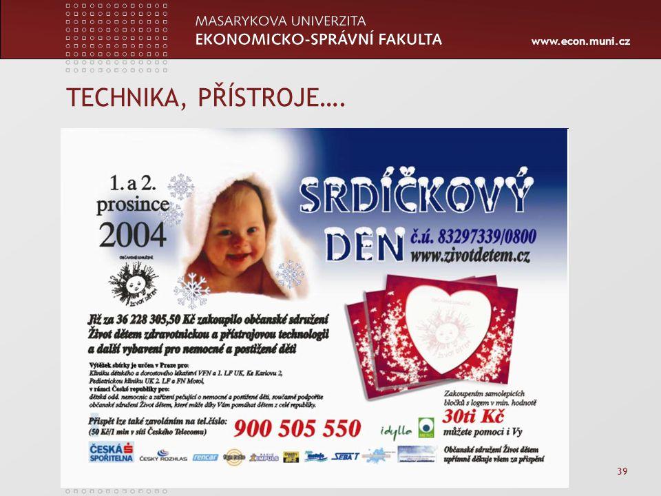 www.econ.muni.cz TECHNIKA, PŘÍSTROJE…. 39
