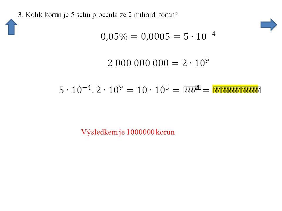 Výsledkem je 1000000 korun