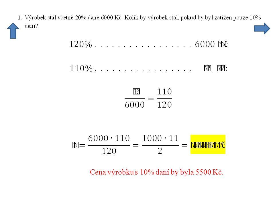 Cena výrobku s 10% daní by byla 5500 Kč.