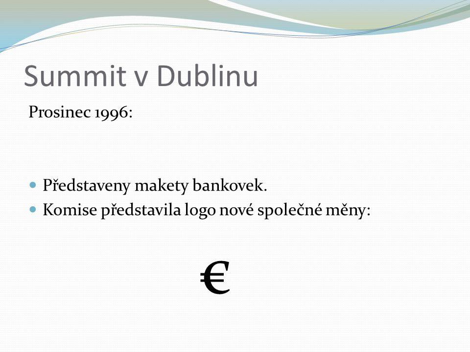 Summit v Dublinu Prosinec 1996: Představeny makety bankovek.