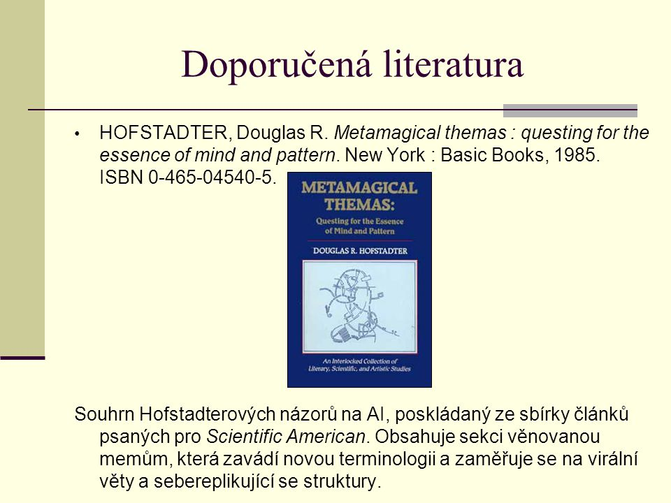 Doporučená literatura HOFSTADTER, Douglas R.