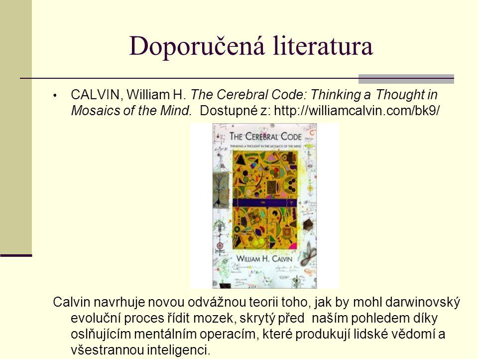 Doporučená literatura CALVIN, William H.