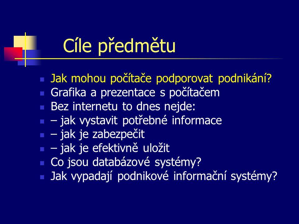Předpoklady pro studium Výpočetní technika: práce s operačním systémem Windows, práce s kancelářským balíkem (texty, tabulky), typografie – základní pojmy