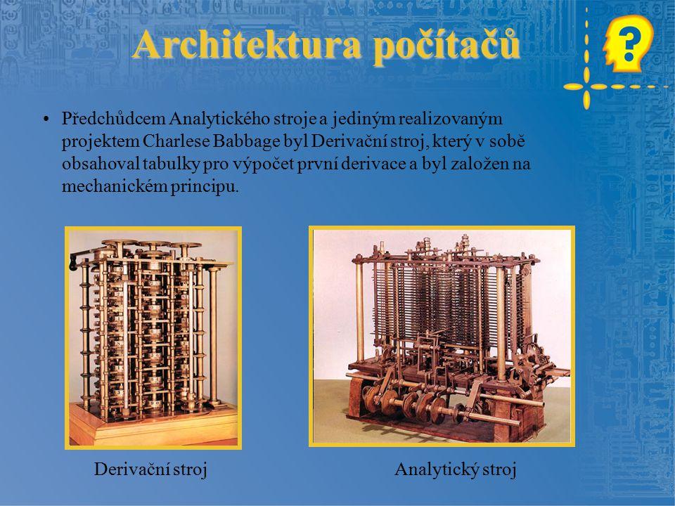 Architektura počítačů Předchůdcem Analytického stroje a jediným realizovaným projektem Charlese Babbage byl Derivační stroj, který v sobě obsahoval tabulky pro výpočet první derivace a byl založen na mechanickém principu.