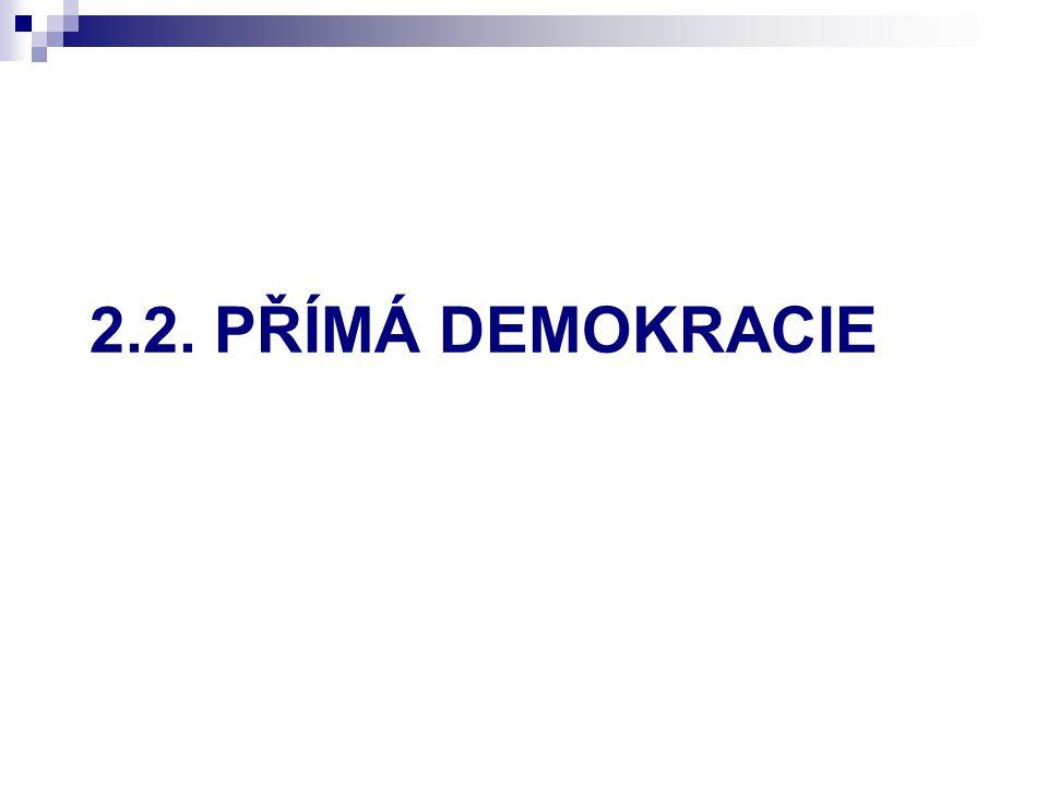 2.2. PŘÍMÁ DEMOKRACIE