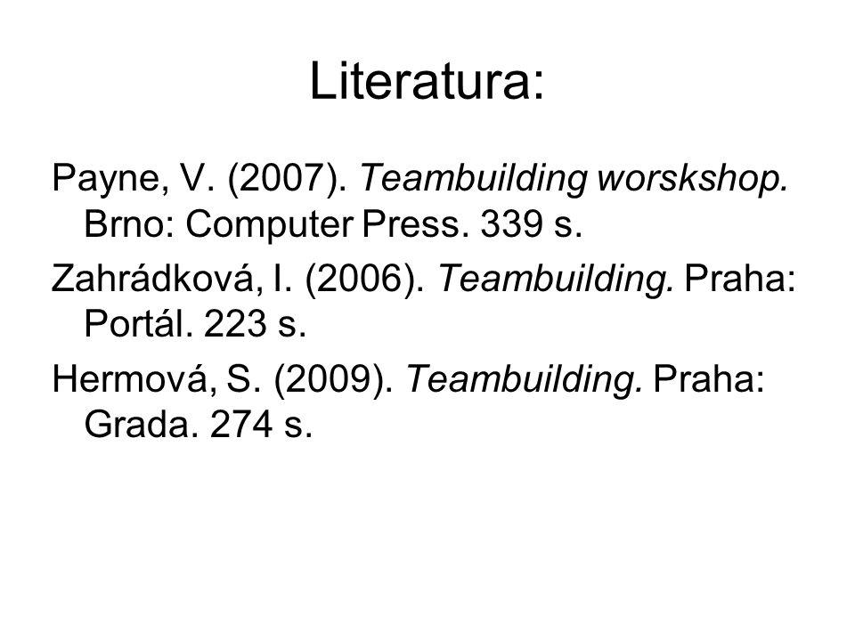 Literatura: Payne, V. (2007). Teambuilding worskshop.