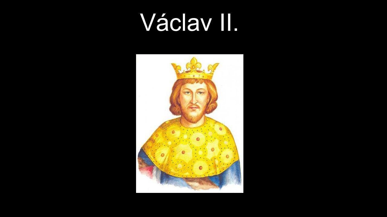 27.9. 1271 – 21. 6. 1305 Syn Přemysla Otakara II.