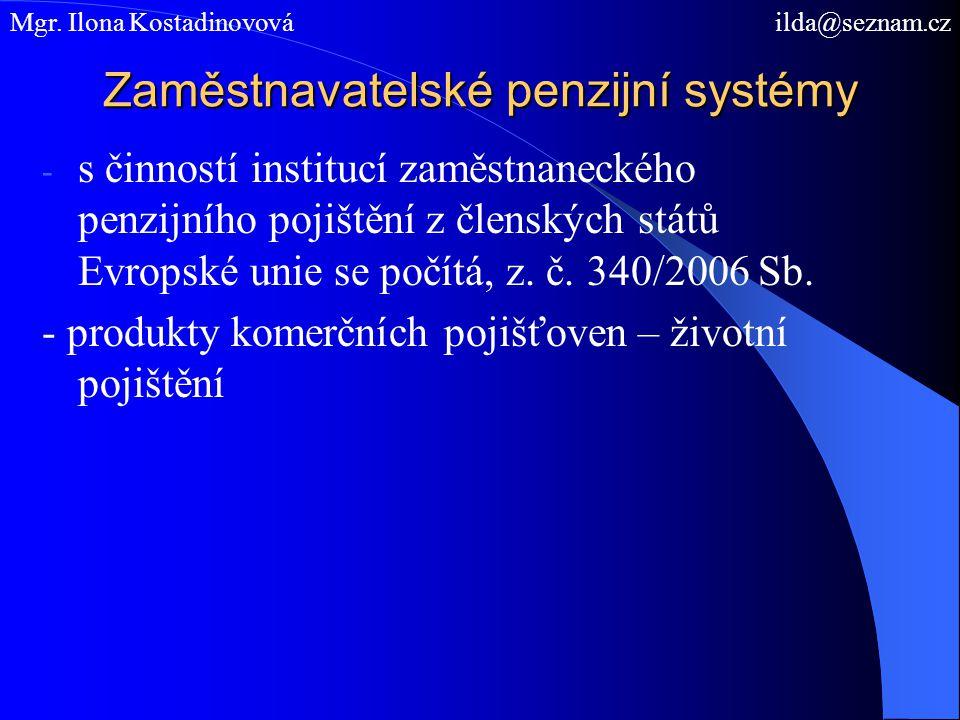 Zaměstnavatelské penzijní systémy - s činností institucí zaměstnaneckého penzijního pojištění z členských států Evropské unie se počítá, z. č. 340/200