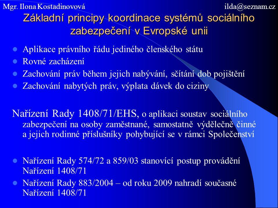 Příklad V ČR je stanovena podmínka určité doby pojištění.