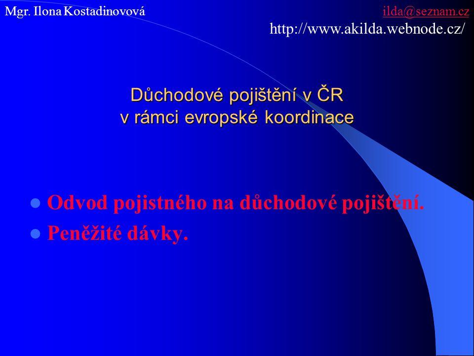 Základní prameny práva důchodového pojištění v ČR Zákon č.