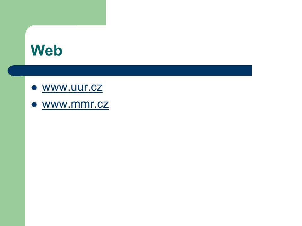 Web www.uur.cz www.mmr.cz
