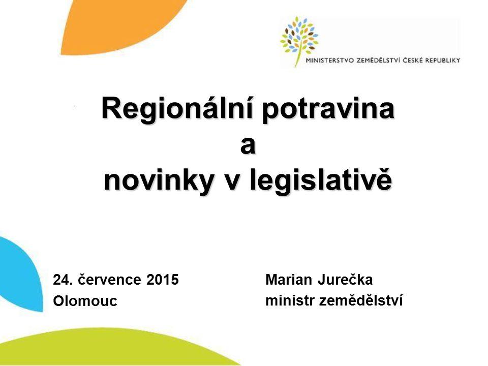 Regionální potravina a novinky v legislativě Regionální potravina a novinky v legislativě 24.