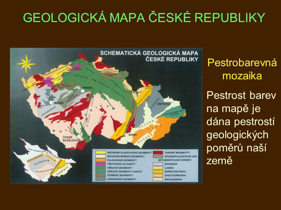 GEOLOGICKÁ MAPA ČESKÉ REPUBLIKY Pestrobarevná mozaika Pestrost barev na mapě je dána pestrostí geologických poměrů naší země