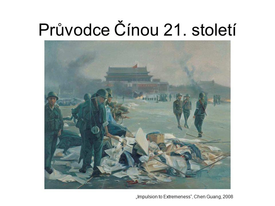 """Průvodce Čínou 21. století """"Impulsion to Extremeness , Chen Guang, 2008"""