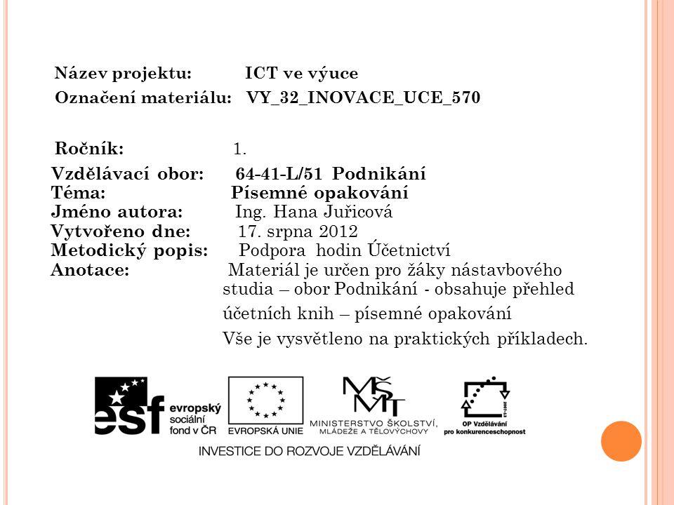 Název projektu: ICT ve výuce Označení materiálu: VY_32_INOVACE_UCE_570 Ročník: 1.