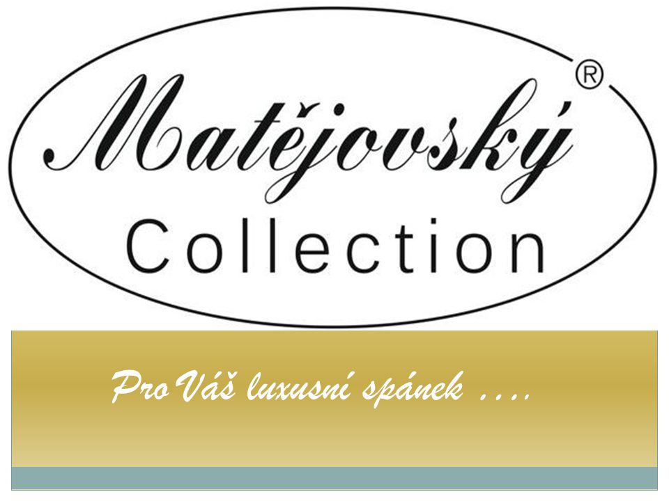 l Matějovský Collection …nová značka nočního prádla od firmy Matějovský KVALITNÍ MATERIÁLY – bavlna, satén, jemný tyl a krajka SORTIMENT – pro muže, ženy i děti Noční košilky a komplety, pyžama, pánské spodní prádlo Exkluzivně k dostání pouze na našem e-shopu