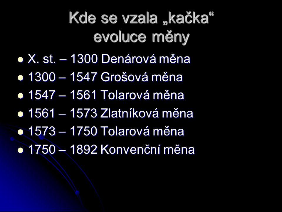 """Kde se vzala """"kačka evoluce měny X.st. – 1300 Denárová měna X."""